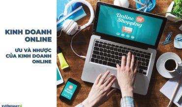 Ưu điểm và thế manh của việc kinh doanh online